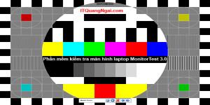 phan-mem-kiem-tra-man-hinh-laptop-MonitorTest-3.0
