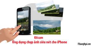 Ứng dụng kitcam chụp ảnh siêu nét cho iphone